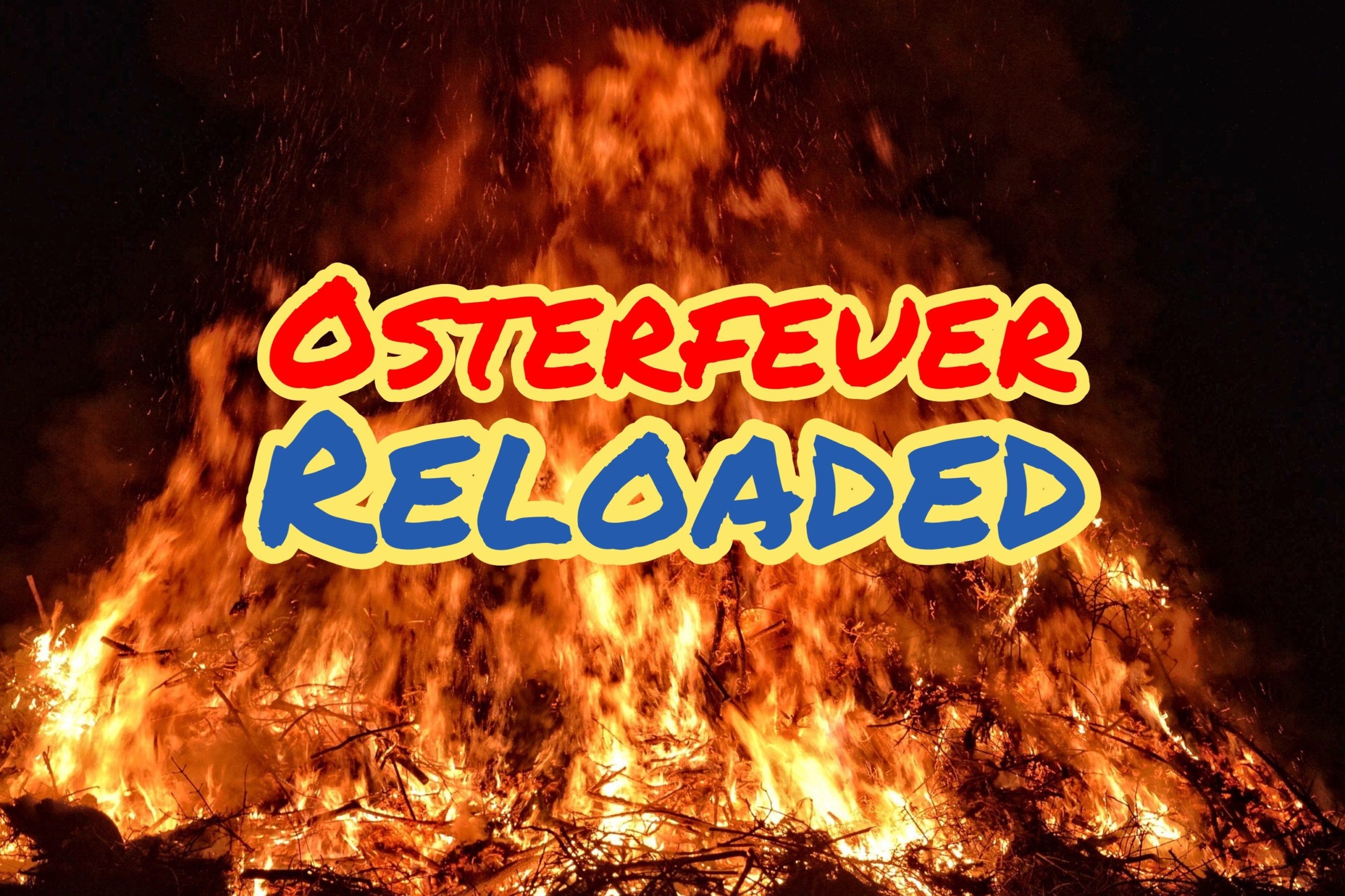 Osterfeuer Reloaded